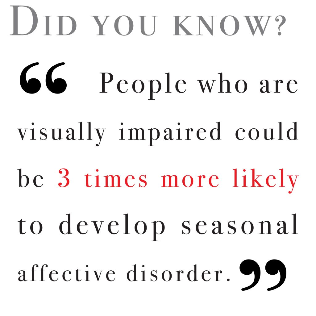 People who are visually impaired could be 3 times more likely to develop seasonal affective disorder